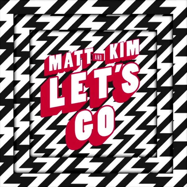 Matt-and-Kim-Lets-Go