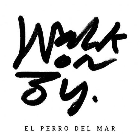 El-Perro-Del-Mar-Walk-On-By
